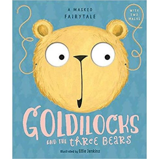 A Masked Fairytale: Goldilocks and the Three Bears with two masks