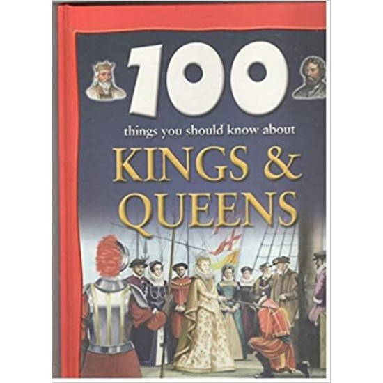 100 Things You Should Know About Kings&Queens