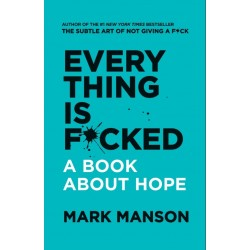 Everything Is F*cked : A Book About Hope - (Local Budget book)