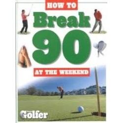 How to Break 90 : At the Weekend