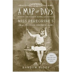 A Map of Days: Miss Peregrine's Peculiar Children A Map of Days: Miss Peregrine's Peculiar Children