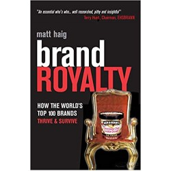 Brand Royalty: How the World's Top 100 Brands Thrive and Survive (PDF) (Print)