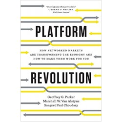 Platform Revolution: How Networked Markets Are Transforming the Economy―and How to Make Them Work for You (PDF) (Print)
