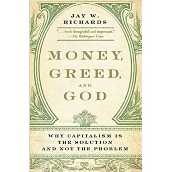 Money, Greed, and God: Why Capitalism Is the Solution and Not the Problem(PDF) (Print)
