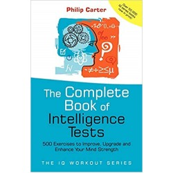 The Complete Book of Intelligence Tests: 500 Exercises to Improve, Upgrade and Enhance Your Mind Strength (PDF) (Print)