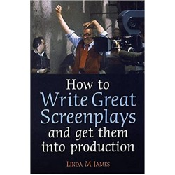 How to Write Great Screenplays and get them into production (PDF) (Print)