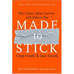 Made to Stick: Why Some Ideas Survive and Others Die  (PDF) (Print)