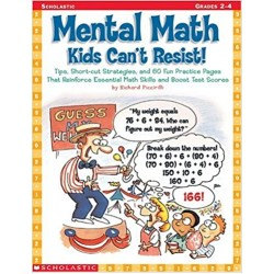 Mental Math Kids Can't Resist!: Tips, Short-cut Strategies, and 60 Fun Practice Pages That Reinforce Essential Math Skills and Boost Test Scores (PDF) (Print)