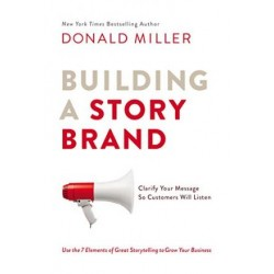 Building a Story Brand: Clarify Your Message So Customers Will Listen (PDF) (Print)