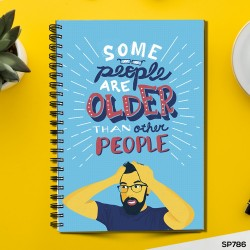 Some People Are older then other people (Spiral note book)