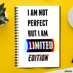 I am not Perfect but i am Limited Edition (Spiral note book)