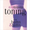 10 Minute Toning for Bums and Tums