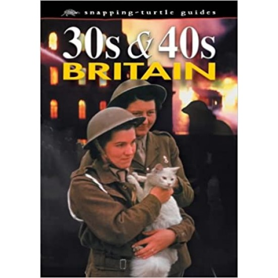 30's and 40's Britain (Snapping Turtle Guides)