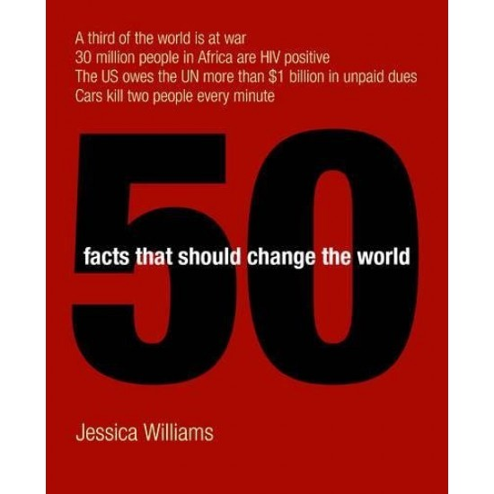50 FACTS THAT SHOULD CHANGE THE WORLD.