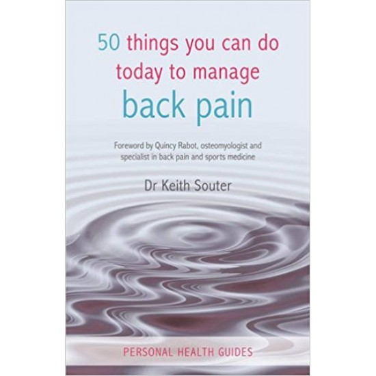 50 Things You Can Do Today to Manage Back Pain (Personal Health Guides)