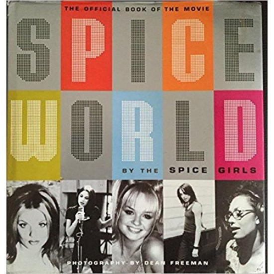 """""""Spiceworld"""": The Official Book of """"Spiceworld"""" - The """"Spice Girls"""" Movie"""