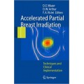 Accelerated Partial Breast Irradiation: Techniques and Clinical Implementation Hardcover