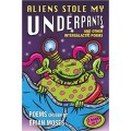 Aliens Stole My Underpants: And Other Intergalactic Poems