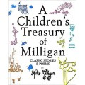 A CHILDREN'S TREASURY OF MILLIGAN: CLASSIC STORIES AND POEMS.
