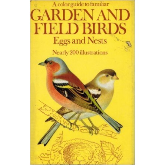 A colour guide to familiar garden and field birds, eggs and nests