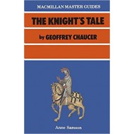 """""""The Knight's Tale"""" by Geoffrey Chaucer (Macmillan Master Guides)"""