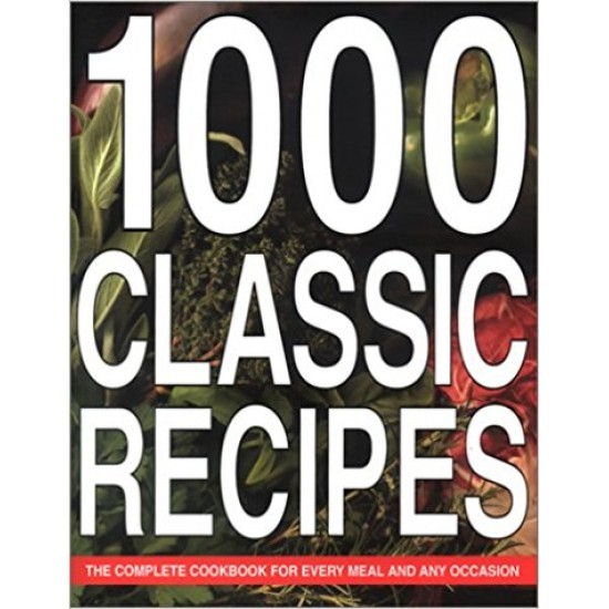 1000 Classic Recipes (Cookery)