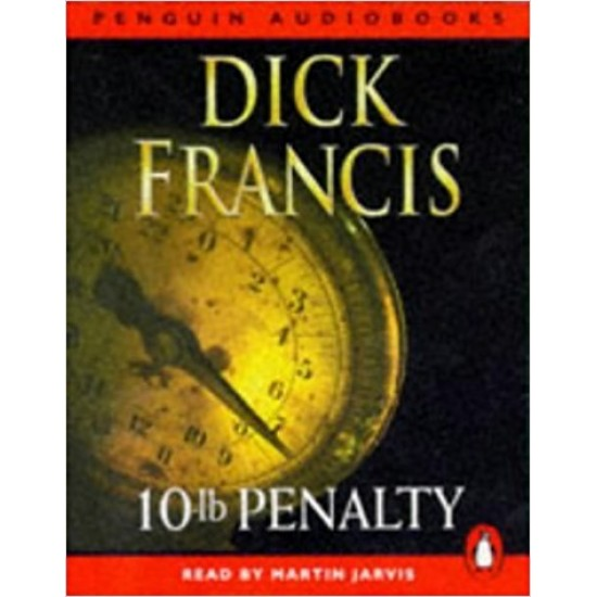 10-lb Penalty: Written by Dick Francis, 1997 Edition