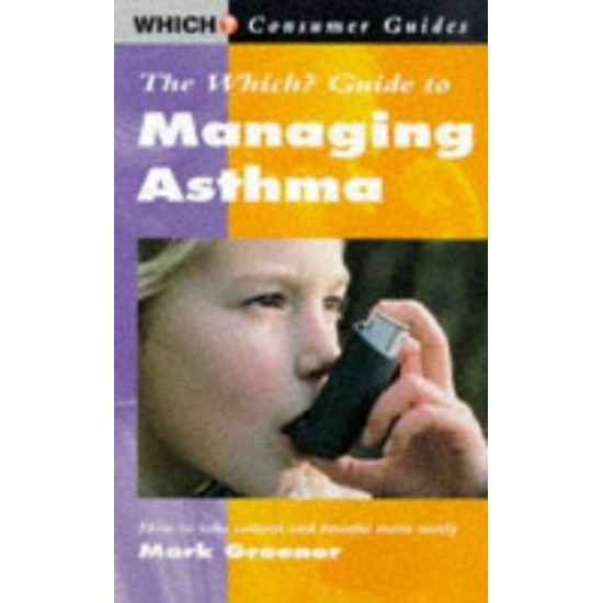 Guide to Managing Asthma (Consumer Guides)