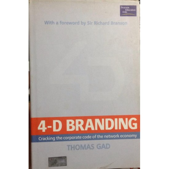 4-D Branding : Cracking the Corporate code of the network economy