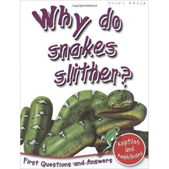 1st Questions and Answers Reptiles and Amphibians: Why Do Snakes Slither? (First Questions and Answers) (First Q&A)