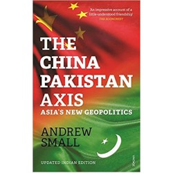 The China-Pakistan Axis: Asia's New Geopolitics - (Local Budget book)