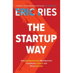 The Startup Way: How Modern Companies Use Entrepreneurial Management to Transform Culture and Drive Long-Term Growth - (Local Budget book)