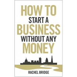 How to Start a Business Without Any Money - (Local Budget book)