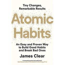 ATOMIC HABITS : AN EASY & PROVEN WAY TO BULID GOOD HABITS & BREAK BAD ONES - (Local Budget book)