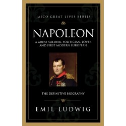 Napoleon: A Great Soldier, Politician, Lover and firs modern European - (Local Budget book)