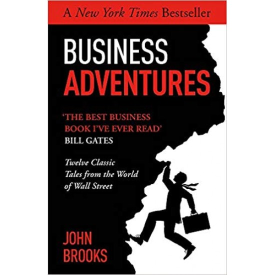Business Adventures: Twelve Classic Tales from the World of Wall Street: - (Local Budget book)