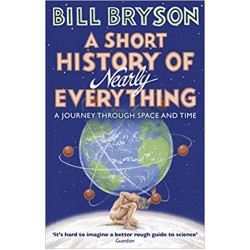 A Short History of Nearly Everything (Bryson) - (Local Budget book)