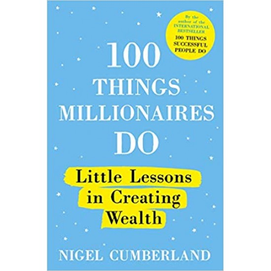 100 Things Millionaires Do: Little lessons in creating wealth - (Local Budget book)