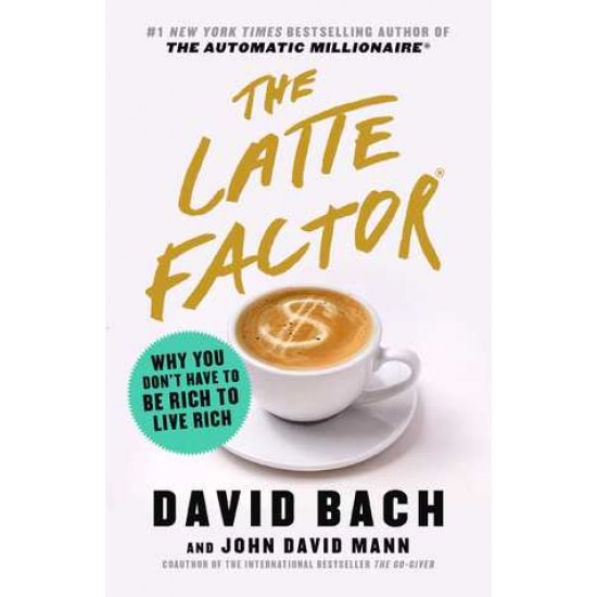 The Latte Factor: Why You Don't Have to Be Rich to Live Rich - (Local Budget book)