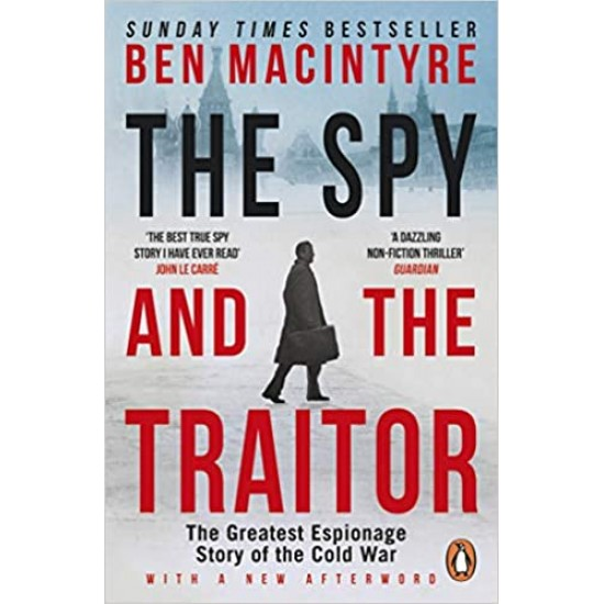The Spy and the Traitor: The Greatest Espionage Story of the Cold War - (Local Budget book)