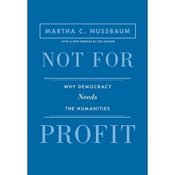 Not for Profit: Why Democracy Needs the Humanities (Exc) - (Local Budget book)