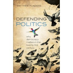 Defending Politics: Why Democracy Matters in the 21st Century - (Local Budget book)
