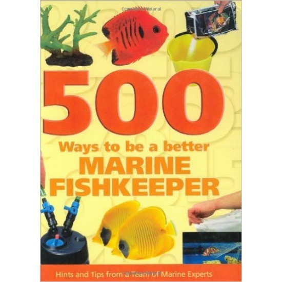 500 Ways To Be A Better Marine Fishkeepe