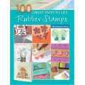 100 Great Ways to use Rubber Stamps