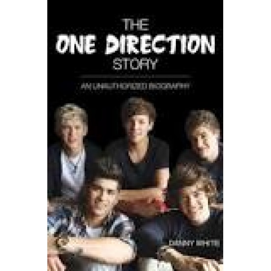 1D - The One Direction Story: An Unauthorized Biograph