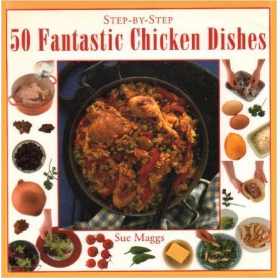 50 Fantastic Chicken Dishes