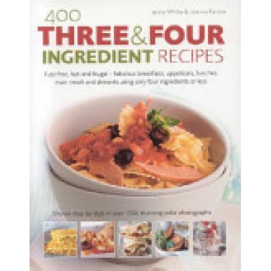 400 Three and Four Ingredient Recipes