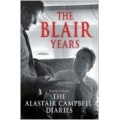 BLAIR YEARS: EXTRACTS FROM THE ALASTAIR CAMPBELL DIARIES.