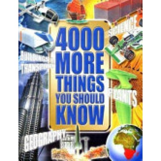 4000 More Things You Should Know