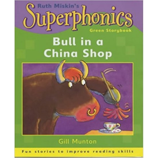 A Bull in a China Shop (Superphonics Green Storybooks)